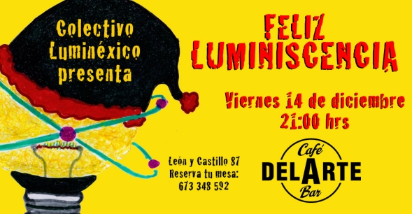 Tebu Guerra - Colectivo Luminexico - Cafe del Arte - Feliz Luminiscencia